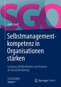 Selbstmanagement-Kompetenz in Organisationen stärken von Graf,  Anita