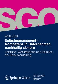 Selbstmanagement-Kompetenz in Unternehmen nachhaltig sichern von Graf,  Anita