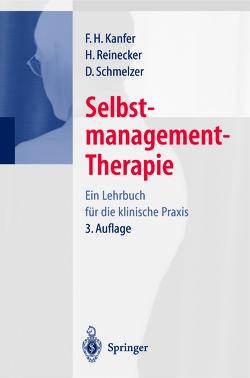 Selbstmanagement-Therapie von Kanfer,  F.H., Reinecker,  Hans, Schmelzer,  Dieter
