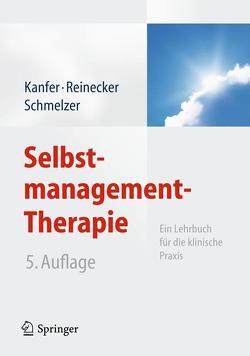 Selbstmanagement-Therapie von Kanfer,  Frederick H., Reinecker,  Hans, Schmelzer,  Dieter