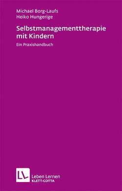 Selbstmanagementtherapie mit Kindern von Borg-Laufs,  Michael, Hungerige,  Heiko