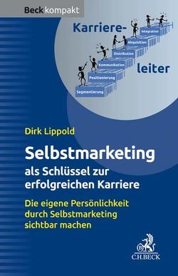 Selbstmarketing – der Schlüssel zur erfolgreichen Karriere von Lippold,  Dirk