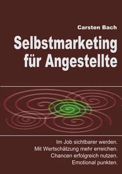 Selbstmarketing für Angestellte von Bach,  Carsten, Schulte,  Saskia