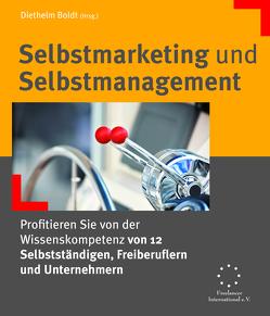 Selbstmarketing und Selbstmanagement von Boldt,  Diethelm