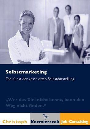 Selbstmarketing von Kazmierczak,  Christoph