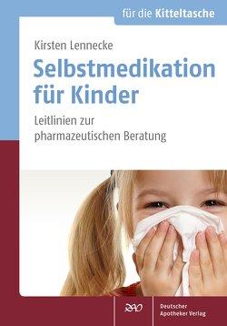Selbstmedikation für Kinder von Lennecke,  Kirsten