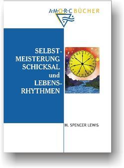 Selbstmeisterung, Schicksal und Lebensrhythmen von Lewis,  H Spencer