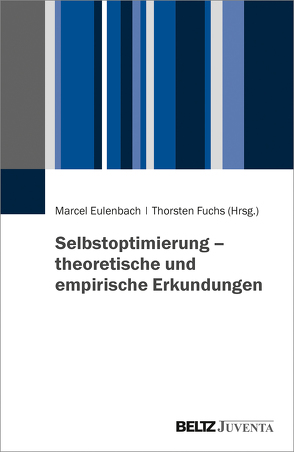 Selbstoptimierung – theoretische und empirische Erkundungen von Eulenbach,  Marcel, Fuchs,  Thorsten