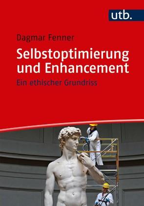 Selbstoptimierung und Enhancement von Fenner,  Dagmar