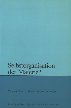 Selbstorganisation der Materie? von Svilar,  Maja, Zahler,  Peter