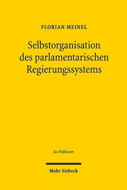 Selbstorganisation des parlamentarischen Regierungssystems von Meinel,  Florian