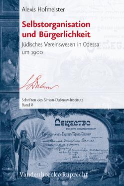 Selbstorganisation und Bürgerlichkeit von Hofmeister,  Alexis