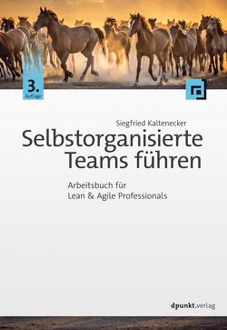 Selbstorganisierte Teams führen von Kaltenecker,  Siegfried