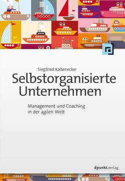 Selbstorganisierte Unternehmen von Kaltenecker,  Siegfried
