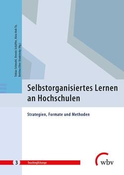 Selbstorganisiertes Lernen an Hochschulen von Schäffer,  Dennis, Schmohl,  Tobias