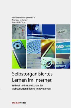 Selbstorganisiertes Lernen im Internet von Hornung-Prähauser,  Veronika, Kalz,  Marco, Luckmann,  Michaela