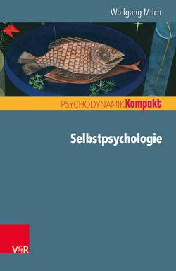 Selbstpsychologie von Milch,  Wolfgang