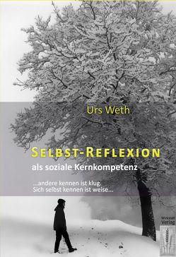 Selbstreflexion als soziale Kernkompetenz von Weth,  Urs