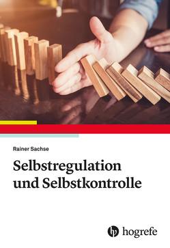 Selbstregulation und Selbstkontrolle von Sachse,  Rainer