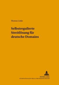 Selbstregulierte Streitlösung für deutsche Domains von Linke,  Thomas