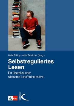 Selbstreguliertes Lesen von Philipp,  Maik, Schilcher,  Anita