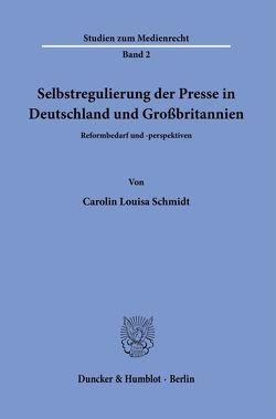 Selbstregulierung der Presse in Deutschland und Großbritannien. von Schmidt,  Carolin Louisa