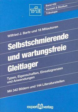Selbstschmierende und wartungsfreie Gleitlager von Bartz,  Wilfried J