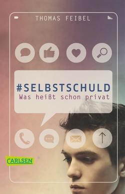 #selbstschuld – Was heißt schon privat von Feibel,  Thomas