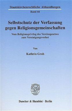 Selbstschutz der Verfassung gegen Religionsgemeinschaften. von Groh,  Kathrin