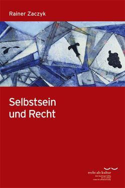 Selbstsein und Recht von Zaczyk,  Rainer