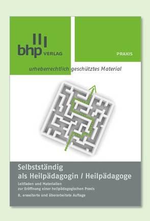 Selbstständig als Heilpädagogin/ Heilpädagoge von Lehmann, Karl-Heinz, Meier, Rüdiger, Timpe, Kai R
