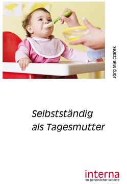 Selbstständig als Tagesmutter von Mielczarek,  Jörg