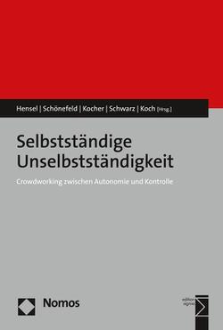 Selbstständige Unselbstständigkeit von Hensel,  Isabell, Koch,  Jochen, Kocher,  Eva, Schönefeld,  Daniel, Schwarz,  Anna