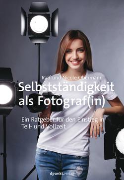Selbstständigkeit als Fotograf(in) von Obermann,  Nicole, Obermann,  Ralf