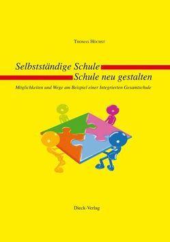 Selbstständige Schule – Schule neu gestalten von Höchst,  Thomas