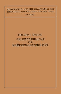 Selbststerilität und Kreuzungssterilität im Pflanzenreich und Tierreich von Brieger,  Friedrich