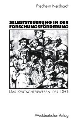 Selbststeuerung in der Forschungsförderung von Neidhardt,  Friedhelm