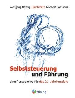 Selbststeuerung und Führung von Nährig,  Wolfgang, Pütz,  Ulrich