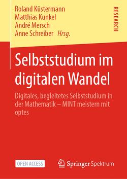 Selbststudium im digitalen Wandel von Kunkel,  Matthias, Küstermann,  Roland, Mersch,  Andre, Schreiber,  Anne