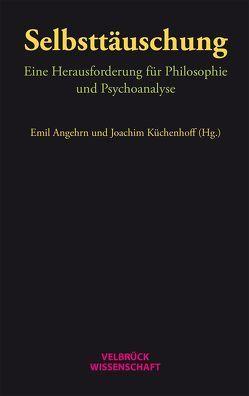 Selbsttäuschung von Angehrn,  Emil, Küchenhoff,  Joachim