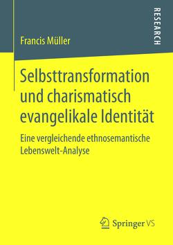 Selbsttransformation und charismatisch evangelikale Identität von Müller,  Francis