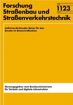 Selbstverdichtender Beton für den Einsatz im Betonstraßenbau von Breitenbücher,  Rolf, Holzmann,  Fabian, Kunz,  Sebastian
