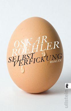 Selbstverfickung von Roehler,  Oskar