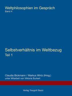 Selbstverhältnis im Weltbezug von Bickmann,  Claudia, Burkert,  Viktoria, Wirtz,  Markus