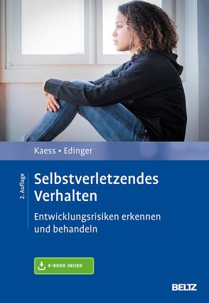 Selbstverletzendes Verhalten von Edinger,  Alexandra, Kaess,  Michael, Resch,  Franz, Schulte-Markwort,  Michael