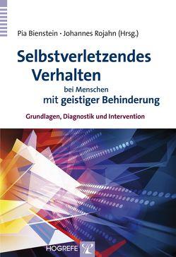 Selbstverletzendes Verhalten bei Menschen mit geistiger Behinderung von Bienstein,  Pia, Rojahn,  Johannes