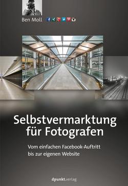 Selbstvermarktung für Fotografen von Moll,  Ben