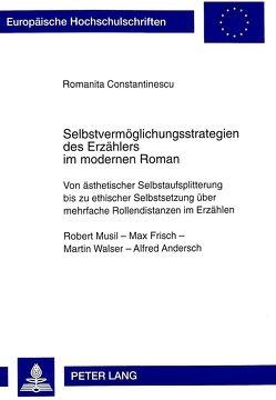 Selbstvermöglichungsstrategien des Erzählers im modernen Roman von Constantinescu,  Romanita-Alexandra