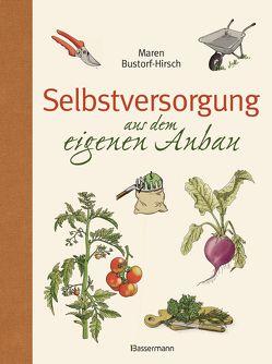 Selbstversorgung aus dem eigenen Anbau von Bustorf-Hirsch,  Maren
