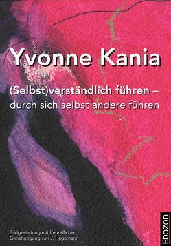(Selbst)verständlich führen – durch sich selbst andere führen von Kania,  Yvonne